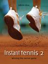 Instant Tennis 2 (eBook): Winning the Mental Game