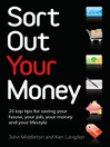 Sort Out Your Money (eBook): 25 Top Tips for Saving Your House, Your Job, Your Money and Your Lifestyle