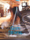 Gym Fitness (eBook): Secrets Of Fitness and Health Success