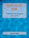 Find That Job (eBook): Simple Ideas for Managing Your Career