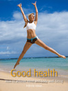 Good Health (eBook): How to Achieve Mind and Body Well-being