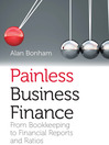 Painless Business Finance (UK Edition) (eBook): From Bookkeeping to Financial Reports and Ratios