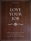 Love Your Job (eBook): Make Work Work for You With Help from Classic Self-help Thinkers