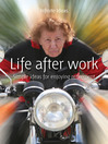 Life After Work (eBook): Simple Ideas for Enjoying Retirement