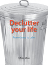 Declutter Your Life (eBook): From Chaos to Calm