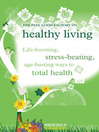 The Feel Good Factory on Healthy Living (eBook): Life-Boosting, Stress-Beating, Age-Busting Ways to Total Health