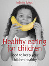 Healthy Eating for Children (eBook): Food to Keep Your Children Healthy