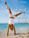 Look Good on the Beach (eBook): Simple Ways to Look Hot in the Sun