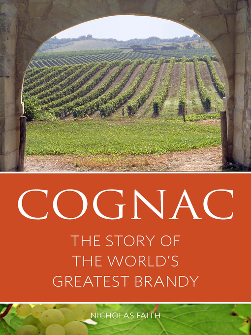 Cognac (eBook): The Story of the World's Greatest Brandy
