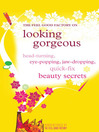 The Feel Good Factory on Looking Gorgeous (eBook): Head-Turning, Eye-Popping, Jaw-dropping Quick Fix Beauty Secrets