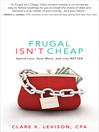 Frugal Isn't Cheap (eBook): Spend Less, Save More, and Live Better