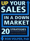 Up Your Sales in a Down Market (eBook): 20 Strategies From Top Performing Salespeople to Win Over Cautious Customers