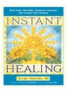 Instant Healing Gain Inner Strength, Empower Yourself, and Create Your Destiny eBook