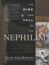 The Rise and Fall of the Nephilim (eBook): The Untold Story of Fallen Angels, Giants on Earth, and Their Extraterrestrial Origins