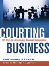 Courting Business (eBook): 101 Ways for Accelerating Business Relationships