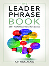 The Leader Phrase Book (eBook): 3,000+ Powerful Phrases That Put You in Command