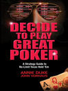 Decide to Play Great Poker (eBook): A Strategy Guide to No-Limit Texas Hold Em