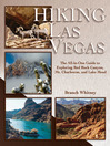 Hiking Las Vegas (eBook): The All-in-One Guide to Exploring Red Rock Canyon, Mt. Charleston, and Lake Mead