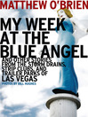My Week at the Blue Angel (eBook): And Other Stories from the Storm Drains, Strip Clubs, and Trailer Parks of Las Vegas