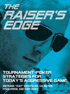 The Raiser's Edge (eBook): Tournament-Poker Strategies for Today's Aggressive Game