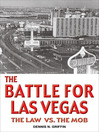 The Battle for Las Vegas (eBook): The Law vs. The Mob