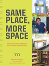 Same Place, More Space (eBook): 50 Projects to Maximize Every Room in the House