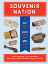 Souvenir Nation (eBook): Relics, Keepsakes, and Curios from the Smithsonian's National Museum of American History