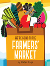 We're Going to the Farmers' Market (eBook)