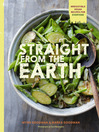 Straight from the Earth (eBook): 100 Irresistible Vegan Recipes for Everyone