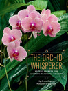 The Orchid Whisperer (eBook): Expert Secrets for Growing Beautiful Orchids