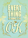 Everything Is Going to Be OK (eBook)