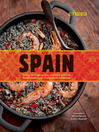 Spain (eBook): Recipes and Traditions from the Seaports of Galicia to the Plains of Castile and the Splendors of Sevilla