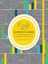 Craft Inc. Business Planner (eBook): The Ultimate Organizer for Turning Your Crafts into Cash