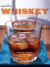 Mini Bar: Whiskey (eBook): A Little Book of Big Drinks