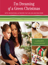 I'm Dreaming of a Green Christmas (eBook): Gifts, Decorations, and Recipes that Use Less and Mean More
