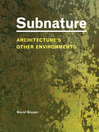 Subnature (eBook): Architecture's Other Environments
