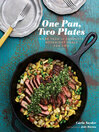 One Pan, Two Plates (eBook): More Than 70 Complete Weeknight Meals for Two