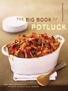 The Big Book of Potluck (eBook): Good Food - and Lots of It - for Parties, Gatherings, and All Occasions