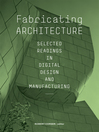 Fabricating Architecture (eBook): Selected Readings in Digital Design and Manufacturing