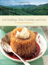 Irish Puddings, Tarts, Crumbles, and Fools (eBook): 80 Glorious Desserts