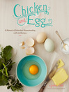 Chicken and Egg (eBook): A Memoir of Suburban Homesteading with 125 Recipes