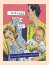 But I Wanted a Pony! (eBook): An Anne Taintor Motherhood Collection