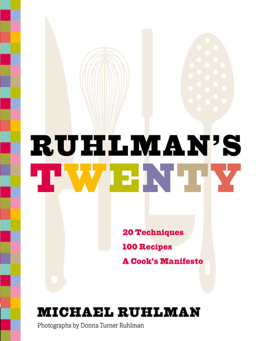 Ruhlman's Twenty (eBook): The Ideas and Techniques that Will Make You a Better Cook