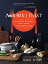 Poor Man's Feast (eBook): A Love Story of Comfort, Desire, and the Art of Simple Cooking