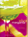 Viva Margarita (eBook): Fabulous Fiestas in a Glass, Munchies, and More