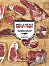 Whole Beast Butchery (eBook): The Complete Visual Guide to Beef, Lamb, and Pork