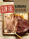 Slow Fire (eBook): The Beginner's Guide to Lip-Smacking Barbecue