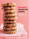 The Essential Chocolate Chip Cookbook (eBook): Recipes from the Classic Cooking to Mocha Chip Meringue Cake