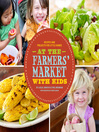 At the Farmers' Market with Kids (eBook)