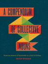 A Compendium of Collective Nouns (eBook): From an Armory of Aardvarks to a Zeal of Zebras